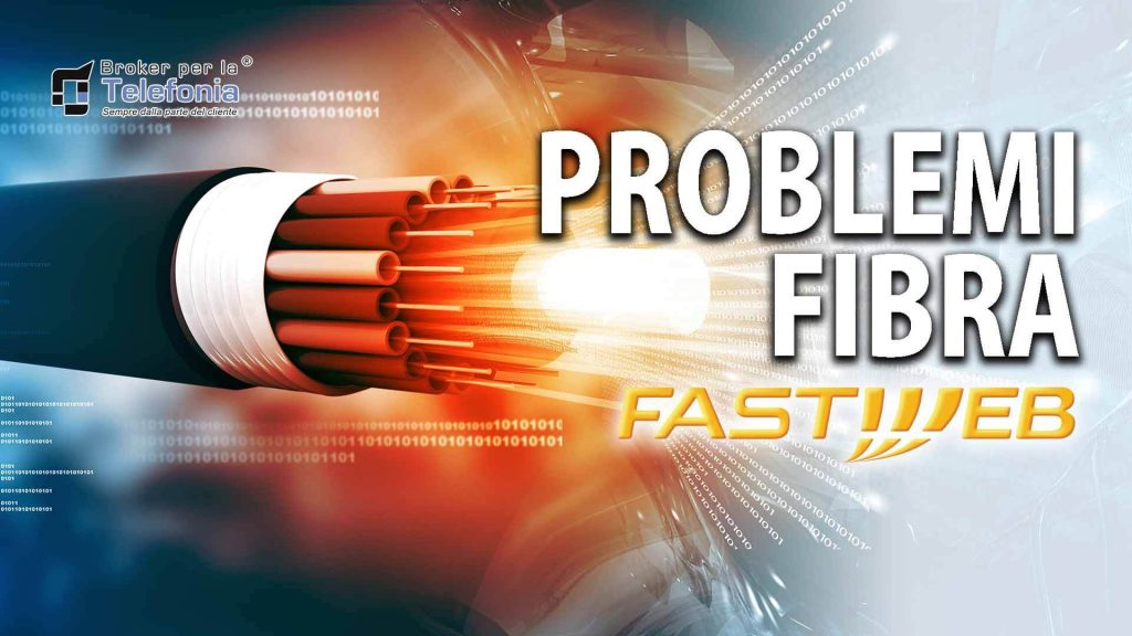 Problemi Fibra Fastweb - Risolvi i tuoi problemi con la fibra di fastweb