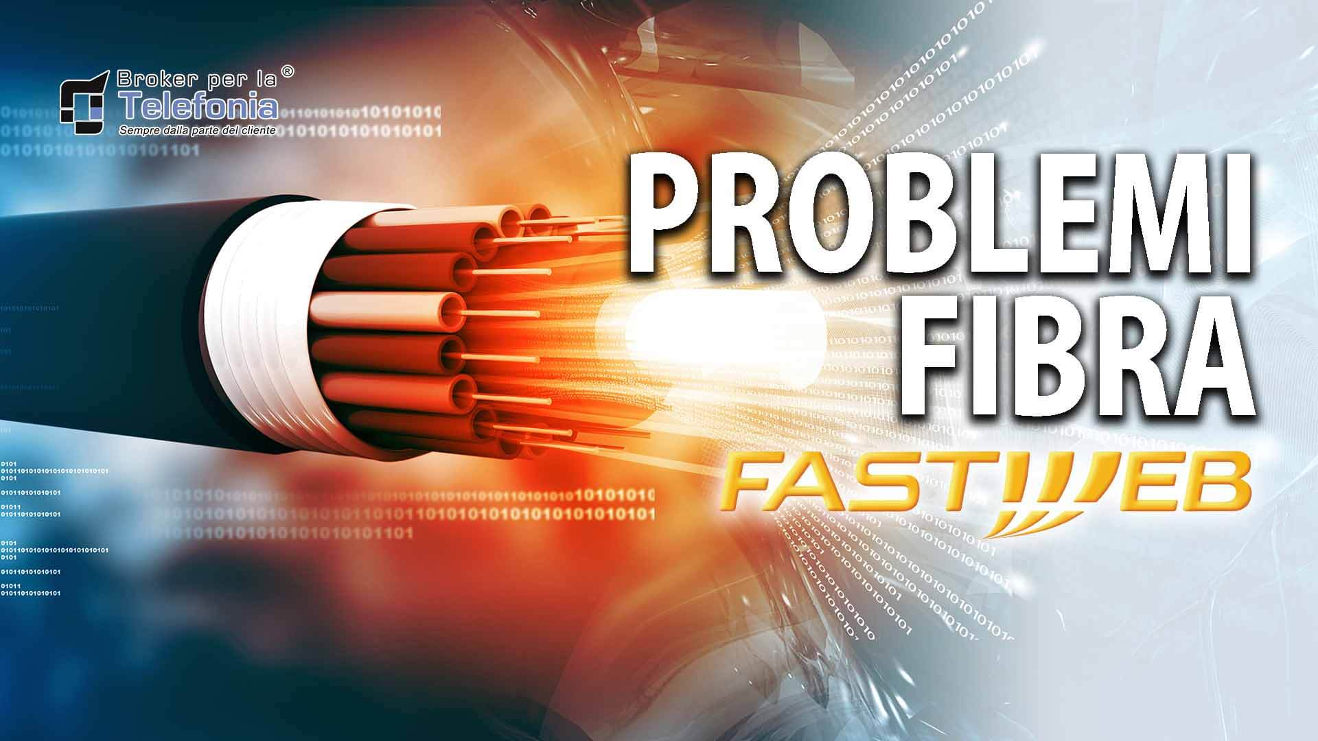Problemi fibra fastweb