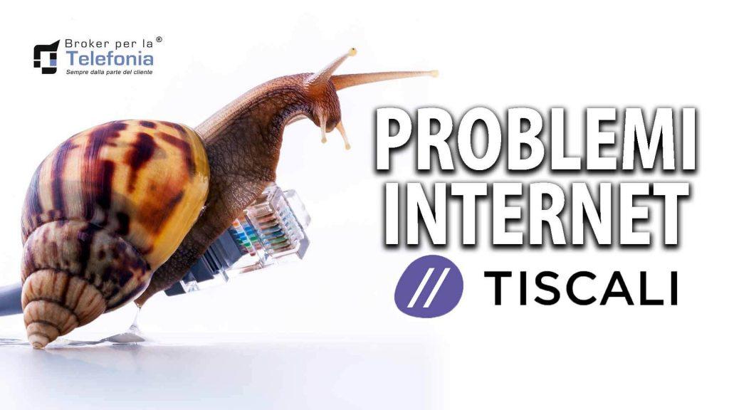 Problemi Internet Tiscali? Possiamo Aiutarti!