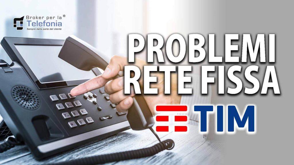 Problemi con Linea Fissa Tim - Telecom