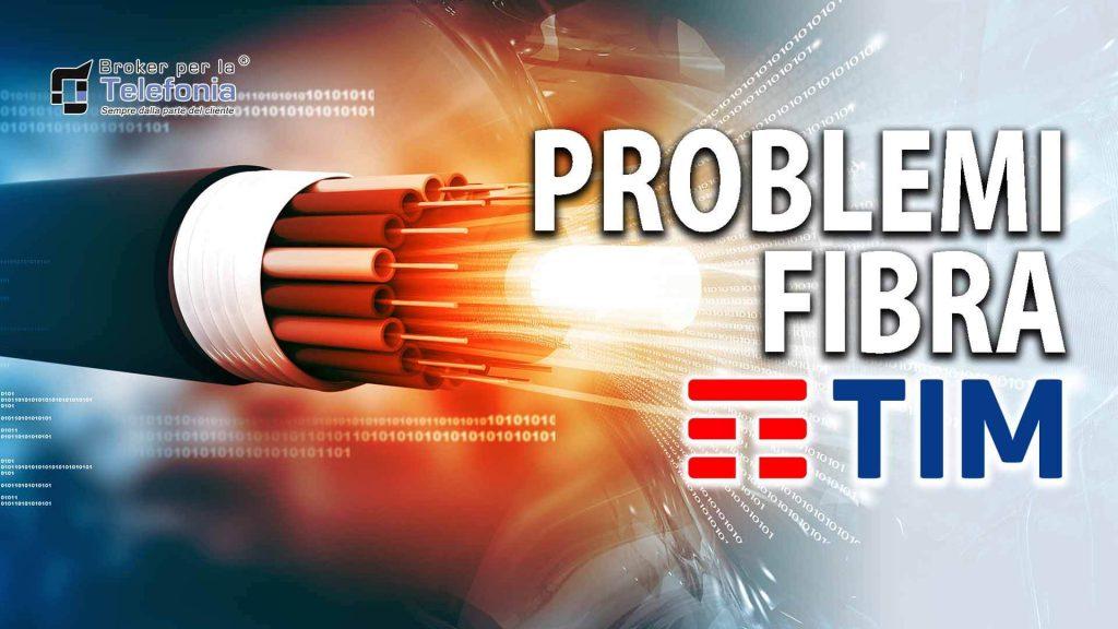Problemi Tim Fibra - Problemi Telecom Fibra